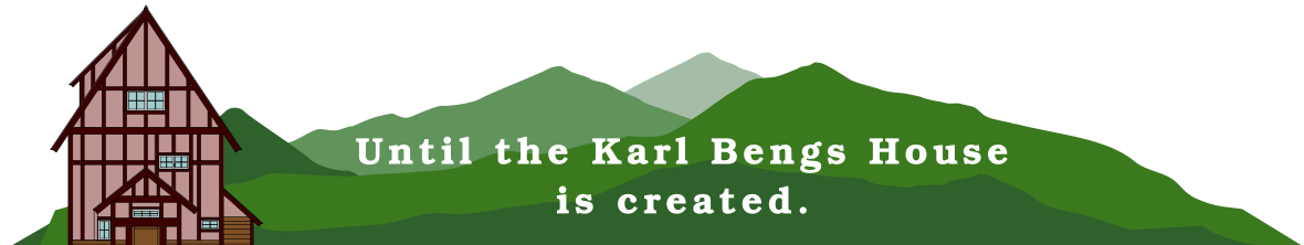 Until the Karl Bengs House is created.